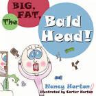The Big, Fat, Bald Head! by Nancy Horton (Paperback / softback, 2011)
