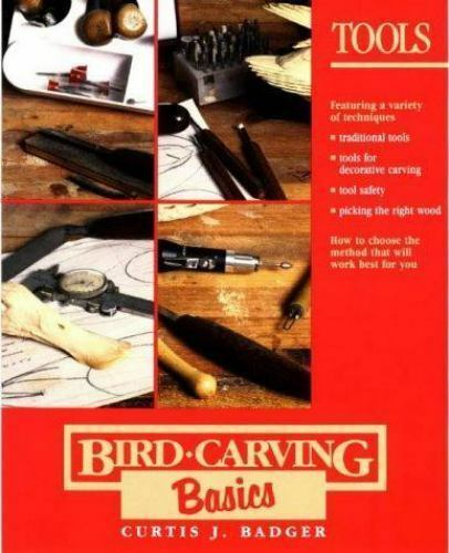 Bird Carving Basics: Tools Badger, Curtis J. Paperback Used - Very Good