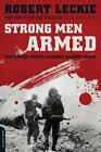Strong Men Armed : The United States Marines Against Japan by Robert Leckie (2010, Paperback, Movie Tie-In)