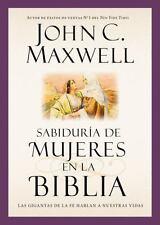 Sabidur?a de mujeres en la Biblia: Las gigantas de la fe hablan a nuestras vi...