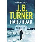 Hard Road by J. B. Turner (Paperback, 2016)