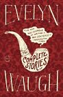 Evelyn Waugh: The Complete Stories by Evelyn Waugh (Paperback / softback, 2012)