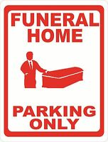 Funeral Home Parking Only Sign. Size Options. Parlor Vehicle Hearse Hearses