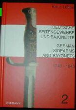 Deutsche Seitengewehre u.Bajonett 1740 - 1945.K.Lübbe 2. 361 Seiten,Hartcover