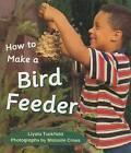How to Make a Bird Feeder by Liyala Tuckfield (Paperback / softback, 2000)