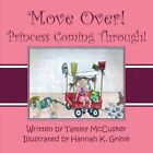 Move Over Princess Coming Through 9781607498032 by Tammy McCusker Paperback