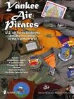 Yankee Air Pirates: Command & Control, Tactical Control, Forward Air Control, Rescue, Electronic Warfare, Air Police/Security Police: Volume 1 by Olivier Bizet (Hardback, 2013)