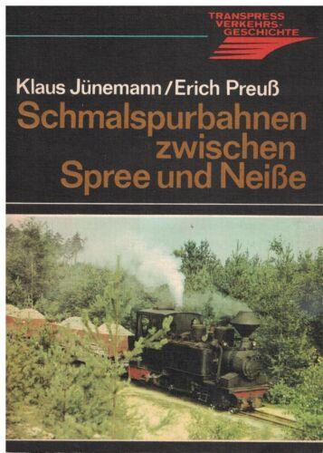 Erich Preuß Klaus Jünemann Schmalspurbahnen zwischen Spree und Neiße