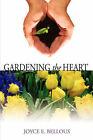 Gardening the Heart by Joyce Bellous (Paperback, 2005)