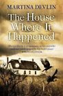 The House Where it Happened by Martina Devlin (Paperback, 2014)