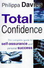 Total Confidence: Complete Guide to Self Assurance and Personal Success by Philippa Davies (Paperback, 1995)