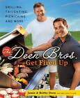The Deen Bros. Get Fired Up : Grilling, Tailgating, Picnicking, and More by Jamie Deen, Melissa Clark and Bobby Deen (2011, Hardcover)