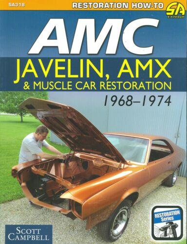 1968 69 70 71 72 74 AMC AMX JAVELIN-HORNET RESTORATION GUIDE