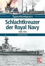 Typenkompass: Schlachtkreuzer der Royal Navy 1908-1945 Schlachtschiffe NEU