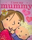 I Love My Mummy von Giles Andreae (2011, Taschenbuch)