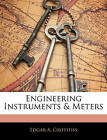 NEW Engineering Instruments & Meters by Edgar A. Griffiths