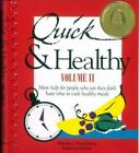 Quick and Healthy Recipes and Ideas : For People Who Say They Don't Have Time to Cook Healthy Meals by Brenda J. Ponichtera (1991, Spiral)