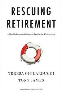 Rescuing-Retirement-Hardcover-by-Ghilarducci-Teresa-James-Tony-Geithner