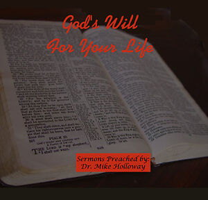 God's Will for Your Life Preaching CD's - Dr. Holloway