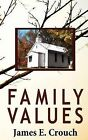 Family Values by James E Crouch (Hardback, 2012)