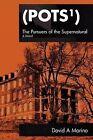 The Pursuers of the Supernatural (Pots) by David A Marino (Paperback / softback, 2012)