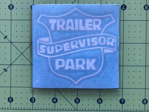 TRAILER PARK SUPERVISOR Vinyl Decal Sticker Motorcycle Vehicle Toolbox Hood #03