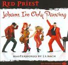 Johann, I'm Only Dancing (CD, Mar-2010, Red Priest Recordings)