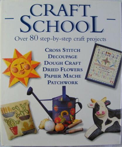 1 of 1 - Hamlyn Craft School: Over 80 Step-by-step Craft Projects (Hardback 1997)