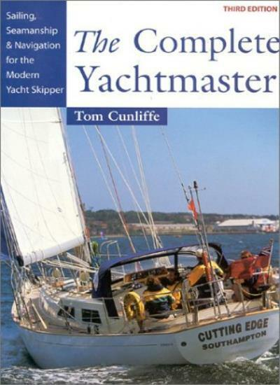 The Complete Yachtmaster: Sailing, Seamanship and Navigation f ,.9780713652475