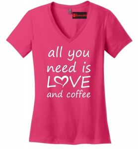 All-You-Need-Is-Love-And-Coffee-Ladies-V-Neck-T-Shirt-Valentines-Day-Gift-Tee-Z5