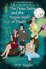 The Firma Twins and the Purple Staff of Death: A Firma Twins Adventure, Book 1 by D H Timpko (Paperback / softback, 2015)