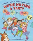 We're Having a Party! by Jan Mark, Anne Fine, Susan Price, Hilary McKay, Robert Swindells, Helen Cresswell, Jacqueline Wilson (Paperback, 2013)