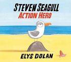 Steven Seagull Action Hero by Elys Dolan (Hardback, 2016)
