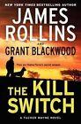 The Kill Switch by Grant Blackwood, James Rollins (Hardback, 2014)