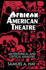 African American Theatre: An Historical and Critical Analysis by Samuel A. Hay (Paperback, 1994)