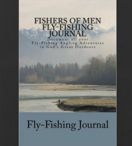 Fishers of Men Fly-Fishing Journal Book Document all your Angling Adventures