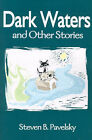 Dark Waters: And Other Stories by Steven B Pavelsky (Paperback / softback, 2000)