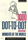 The 1000 Dot-to-Dot Book: Wonders of the World: Twenty amazing sights to complete yourself by Thomas Pavitte (Paperback, 2016)