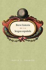 Breve historia de la lengua española: Spanish edition by Pharies, David A.