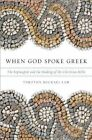 When God Spoke Greek: The Septuagint and the Making of the Christian Bible by Timothy Michael Law (Paperback, 2013)