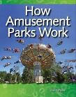How Amusement Parks Work by Lisa Greathouse (Paperback / softback, 2009)