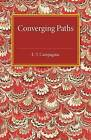 Converging Paths by E. T. Campagnac (Paperback, 2015)