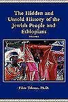 The Hidden and Untold History of the Jewish People and Ethiopians by Tolossa...