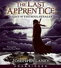 The Last Apprentice: Last Apprentice - Night of the Soul Stealer Bk. 3 by Joseph Delaney (2007, CD, Unabridged)