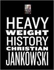 Christian Jankowski: Heavy Weight History by Jennifer Fulton, Ewa Gorzadek, Sergio Edelsztein (Hardback, 2014)