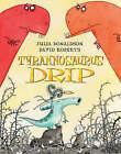 Tyrannosaurus Drip by Julia Donaldson (Hardback, 2007)