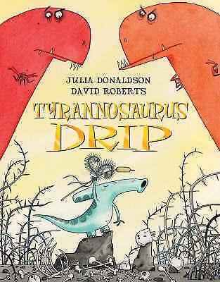 """AS NEW"" Tyrannosaurus Drip, Donaldson, Julia, Book"