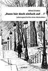 """""""Dann hör doch einfach auf...!"""" - Lebensgeschichte eines Alkoholikers von Alfred Endres (2013, Taschenbuch)"""