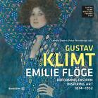 Emilie Flöge - Reforming Fashion, Inspiring Art (2016, Taschenbuch)