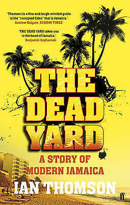 1 of 1 - Dead Yard, Ian Thomson, Excellent Book